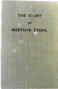 The Story of Merthyr Tydfil.  An Introductory History of the County Borough of Merthyr Tydfil.