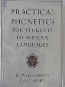 Practical Phonetics for Students of African Languages. Foreword by Daniel Jones.