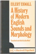 A History of Modern English Sounds and Morphology Translated and edited by Alan Ward. Blackwell's English language series.