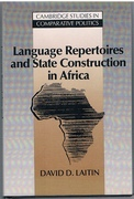 Language Repertoires and State Construction in Africa Cambridge Studies in Comparative Politics.
