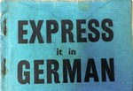 Express it in German A Beginner's Guide to German Conversation.