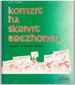 Komzit ha skrivit Brezhoneg.  Ecrivez et parlez Breton. [Write and speak Breton for French speakers]
