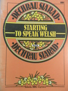 Dechrau Siarad.  Starting to Speak Welsh Book 1.
