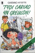 Tydi Cariad yn Greulon! [Teenage novel.  Text in Welsh]