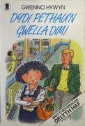 Dydi Pethau'n Gwella Dim! [Teenage novel.  Text in Welsh]