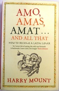 Amo, Amas, Amat... and All That How to Become a Latin Lover