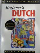 Beginner's Dutch An easy introduction. Book and audio cassette tape. Teach Yourself: Beginner's.