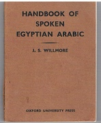 Handbook of Spoken Egyptian Arabic: Comprising a short grammar and an English Arabic vocabulary of current words and phrases Fourth edition, revised and enlarged.