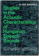 Studies in the Acoustic Characteristics of Hungarian Speech Sounds. Uralic and Altaic Series, Vol. 97.