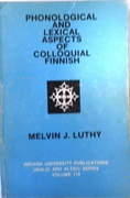 Phonological and Lexical Aspects of Colloquial Finnish. Uralic and Altaic Series, Vol. 119.