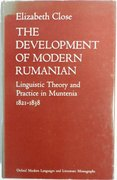 The Development of Modern Rumanian Linguistic Theory and Practice in Muntenia 1821 - 1838. (Romanian). Oxford Modern Languages and Literature Monographs.