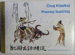 Cinaj Klasikaj Poemoj Ilustritaj. (Classical Chinese poetry translated in Esperanto, illustrated, parallel text)