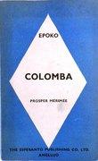 Colomba (Esperanto version) Tradukis el la franca lingvo esperantigis J. Beau. La
