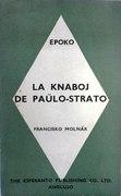 La knaboj de Paulo-Strato (Esperanto version) El la hungara lingvo esperantigis Ladislao Spierer. La