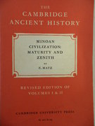 Minoan Civilization: Maturity and Zenith. Volume II, Chapters IV(b) and XII Revised Edition of Volumes I & II. The Cambridge Ancient History.