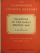 Palestine in the Early Bronze Age. Volume I, Chapter XV. Revised Edition of Volumes I & II. The Cambridge Ancient History.