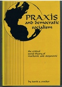 Praxis and Democratic Socialism The critical social theory of Markovic and Stojanovic
