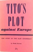 Tito's Plot against Europe. The Story of the Rajk Conspiracy.
