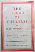The Struggle of the Serbs. With a Foreword by Field-Marshal Lord Milne.