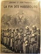 La fin des Habsbourg. [The End of the Habsburgs]
