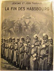La fin des Habsbourg. (The End of the Habsburgs)