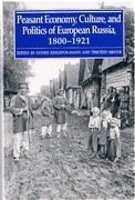 Peasant Economy, Culture and Politics of European Russia, 1800-1921
