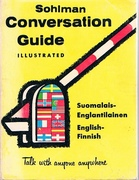Suomalais-Englantilainen.  English-Finnish. Sohlman Conversation Guide Illustrated. Talk with anyone anywhere. Sohlman Conversation Guide Interpreter No 57.