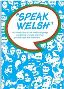 'Speak Welsh'. An Introduction to the Welsh Language. combining a simple grammar, phrase book and dictionary.