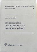 Ansiedelungen und Wanderungen deutscher Stämme zumeist nach Hessischen Ortsnamen. : Mitteldeutsche Forschungen. Sonderreihe 4.