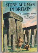 Stone Age Man in Britain. An Adventure from History.  A Ladybird History Book.
