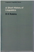 A Short History of Linguistics. Longmans' Linguistic Library.