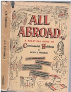 All Abroad. A Complete Practical Guide to Continental Holidays.