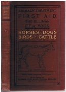 First Aid.  The Elliman E. F. A. Book. Animals' Treatment. Horses, Dogs, Birds, Cattle.
