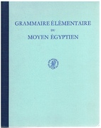 Grammaire élémentaire du moyen égyptien. Traduite par B. van de Walle et J. Vergote. Revue par l'auteur. Réimpression anastatique.