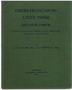 Cours français du Lycée Perse. (Perse School) Deuxième partie: Conjugaison des verbes avec quelques notions de syntaxe. Deuxième Edition.