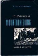 A Dictionary of Mountaineering.