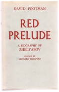 Red Prelude. (The Alexander Conspiracy) A biography of Zhelyabov. (Association copy).  Second edition.