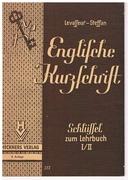Englischer Kurzschrift. Anpassung der Deutschen Einheitskurzschrift an die englische Sprache. Lehrbuch I/II.  Verkehrsschrift. Schlüssel.