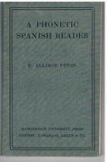 A Phonetic Spanish Reader. Extracts from great writers selected and transcribed.