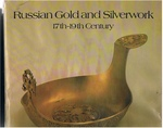 Russian Gold and Silverwork 17th-19th Century.