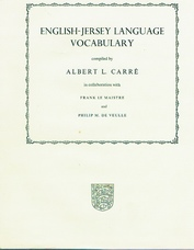 CARRÉ, Albert L. (Comp.)with Frank Le Maistre & Philip M. de Veulle..