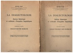La Dialectologie. Aperçu historique et méthods d'enquêtes Linguistiques. Première Partie: Dialectologie Romane. Seconde partie: Dialectologie Non Romaine.  On Dialectology in Romance and Non-Romance languages. [Text in French].