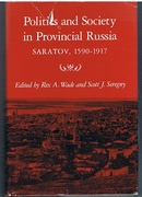 Politics and Society in Provincial Russia Saratov, 1590-1917