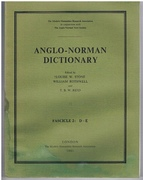 Anglo - Norman Dictionary. Fascicle 2: D - E Prepared for the press by T. B. W. Reid.