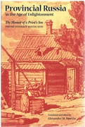 Provincial Russia in the Age of Enlightenment The Memoirs of a Priest's Son