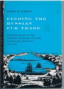 Feeding the Russian Fur Trade. Provisionment of the Okhotsk Seaboard and the Kamchatka Peninsula, 1639-1856