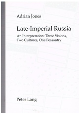 Late-Imperial Russia  An Interpretation: Three Visions, Two Cultures, One