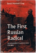 The First Russian Radical: Alexander Radishchev 1749 - 1802.