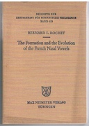 The Formation and the Evolution of the French Nasal Vowels. Beihefte zur Zeitschrift für romanische Philologie. Band 153.