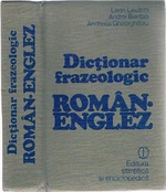 Dictionar frazeologic Român-Englez. (Romanian into English Phraseological